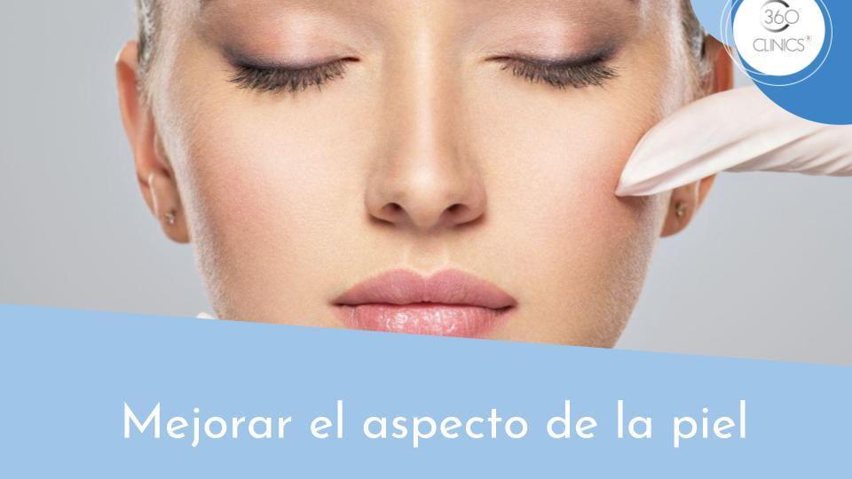 Mejorar el aspecto de la piel