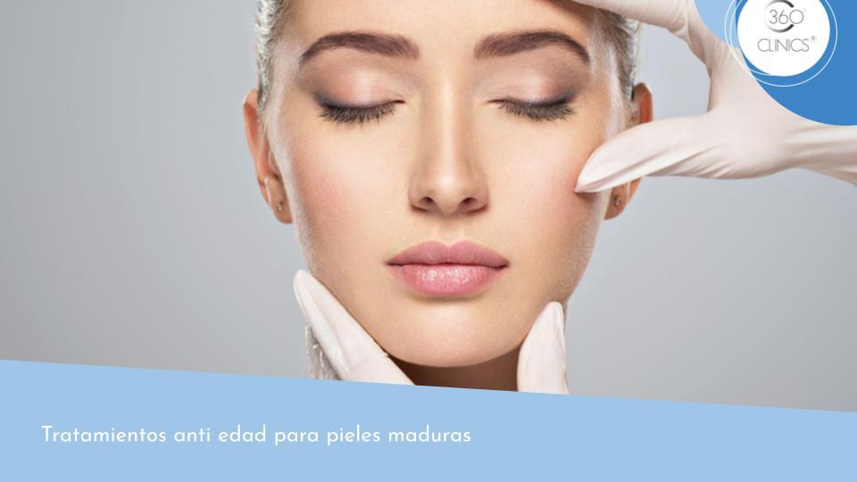 Tratamientos anti edad para pieles maduras